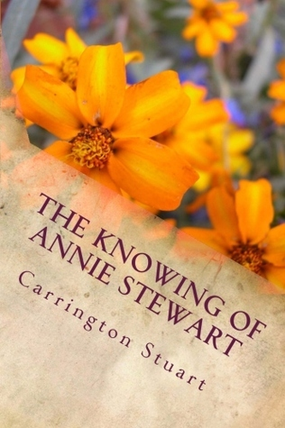 The Knowing of  Annie Stewart  by  Carrington Stuart