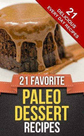 21 FAVORITE PALEO DESSERT RECIPES Happy Cook