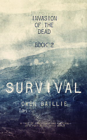 Survival(Invasion of the Dead #2) Owen Baillie