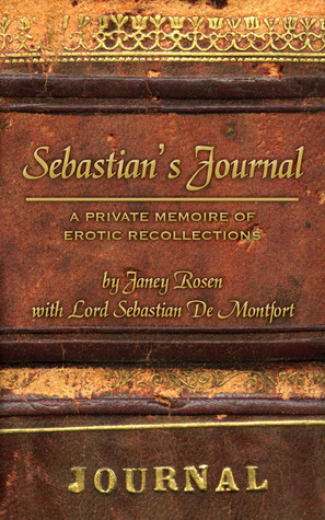 Sebastians Journal - A Private Memoire of Erotic Recollections Janey Rosen