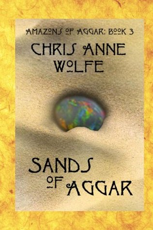 Sands of Aggar Chris Anne Wolfe