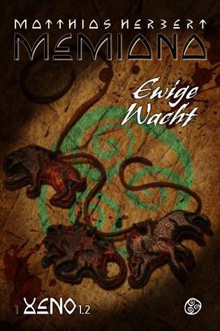 Ewige Wacht (Memiana #1)  by  Matthias Herbert
