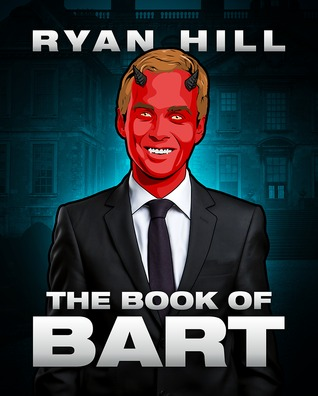 The Book of Bart  by  Ryan  Hill