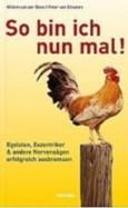 So Bin Ich Nun Mal!: Egoisten, Exzentriker Und Andere Nervensägen Erfolgreich Ausbremsen  by  Willem van der Does