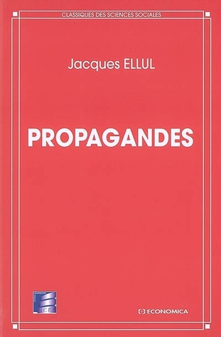 Propagandes  by  Jacques Ellul