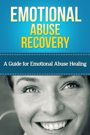 Emotional Abuse Recovery: A Guide for Emotional Abuse Healing Lauren Jones