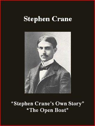 Stephen Cranes Own Story/The Open Boat Stephen Crane