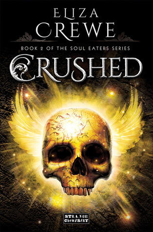 Crushed (Soul Eaters, #2)  by  Eliza Crewe