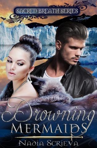 Drowning Mermaids (Sacred Breath, #1) Nadia Scrieva