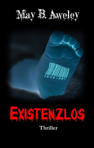 Existenzlos  by  May B. Aweley