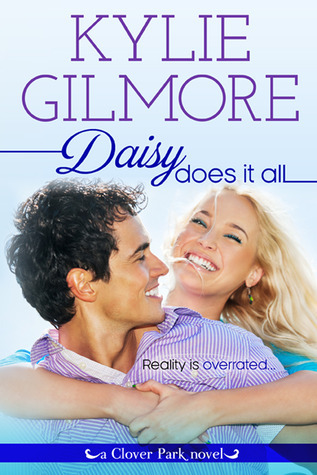 Daisy Does It All (Clover Park, #2) Kylie Gilmore