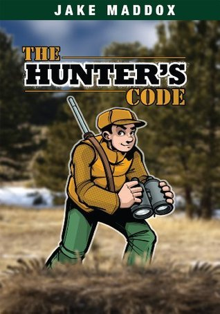 Jake Maddox: The Hunters Code  by  Jake Maddox