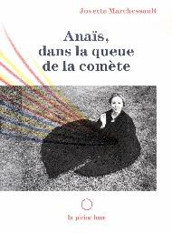 Anaïs, dans la queue de la comète  by  Jovette Marchessault
