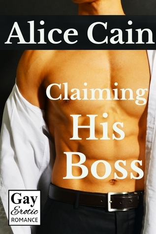 Claiming His Boss  by  Alice Cain
