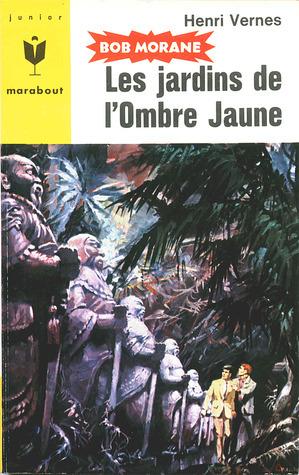 Les jardins de lOmbre Jaune (Bob Morane #76) Henri Vernes