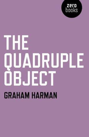 The Quadruple Object Graham Harman
