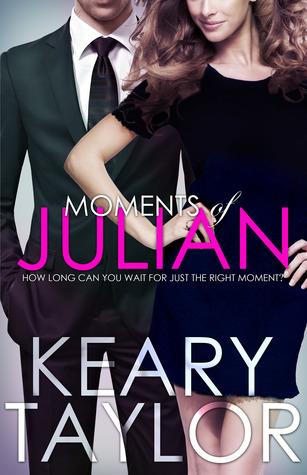 Moments of Julian (The McCain Saga, #2) Keary Taylor