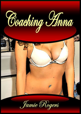 Coaching Anna  by  Jamie Rogers