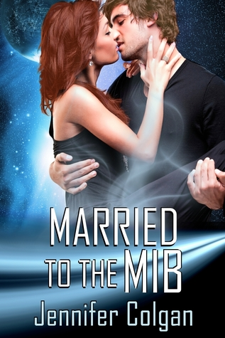 Married to the MIB  by  Jennifer Colgan