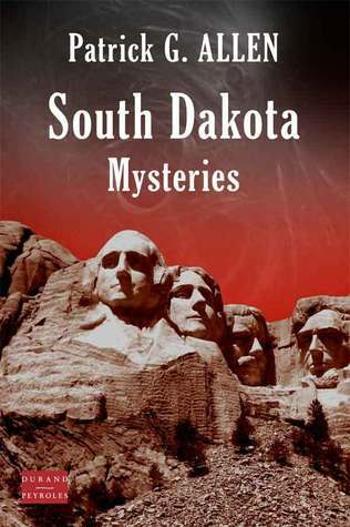 South Dakota Mysteries  by  Patrick G. Allen