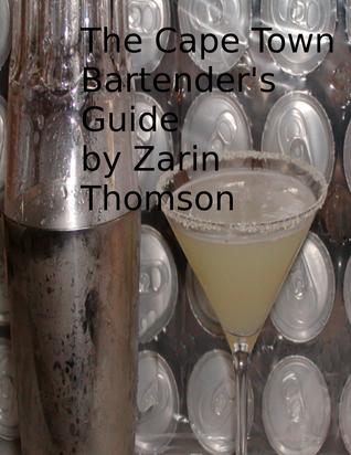 The Cape Town Bartenders Guide Zarin Thomson