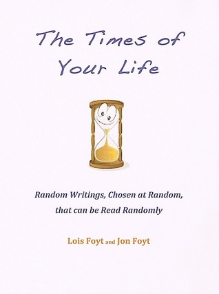 The Times of Your Life  by  Lois Foyt