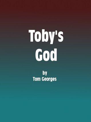 Tobys God Tom Georges