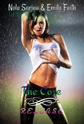 Release (The Core, #5) Nola Sarina