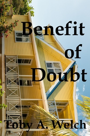 Benefit of Doubt Toby Welch