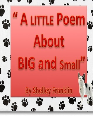 A Little Poem about Big and Small  by  Linda Anderson