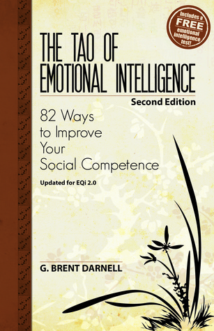 The Tao of Emotional Intelligence Brent Darnell