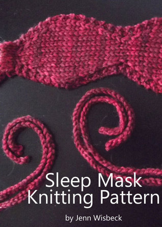Sleep Mask Knitting Pattern Jenn Wisbeck