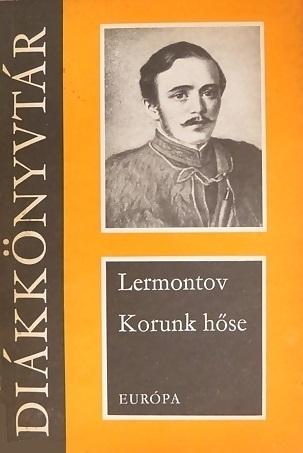 Korunk hőse  by  Mikhail Lermontov