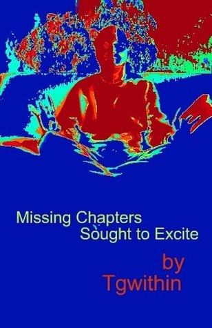 Missing Chapters Sought to Excite T.G. Within