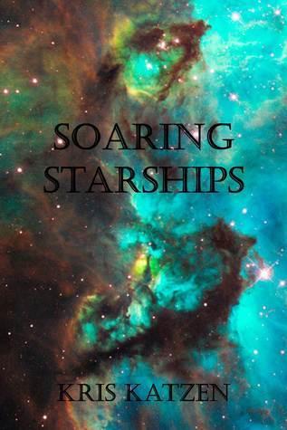 Soaring Starships Kris Katzen