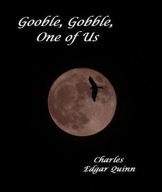 Gooble, Gobble, One of Us Charles Edgar Quinn
