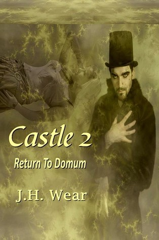 Castle 2: The Return To Domum  by  J.H. Wear