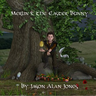 Merlin & the Easter Bunny Jason Alan Jones