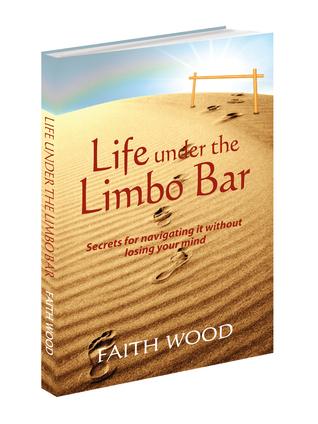 Life Under the Limbo Bar  by  Faith  Wood