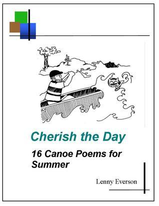 Cherish the Day: 16 Canoe Poems for Summer  by  Lenny Everson