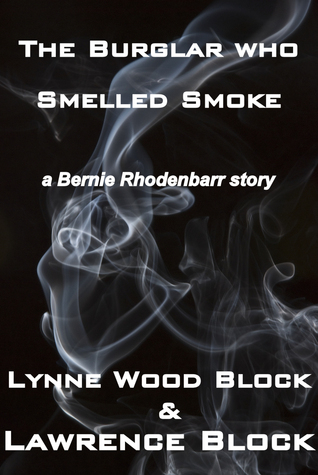 The Burglar Who Smelled Smoke  by  Lawrence Block