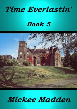 Time Everlastin Book 5 Mickee Madden