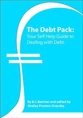 The Debt Pack: Your Self Help Guide to Dealing with Debt.  by  WP Management