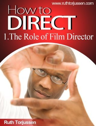 The Role of the Film Director  by  Ruth Torjussen