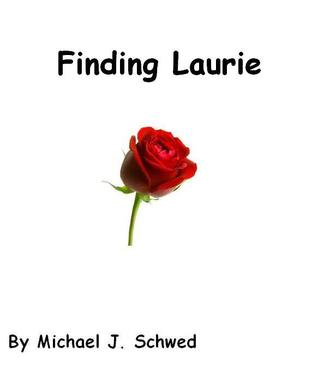 Finding Laurie  by  Michael Schwed
