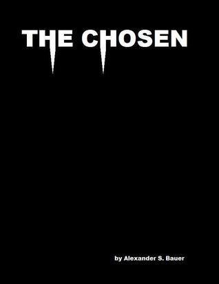 The Chosen  by  Alex Bauer