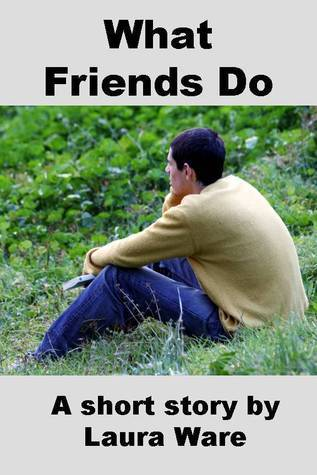 What Friends Do  by  Laura Ware