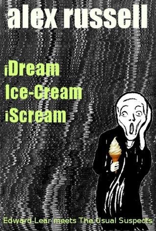 iDream Ice-Cream iScream Alex Russell