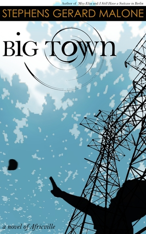 Big Town: A Novel of Africville Stephens Gerard Malone