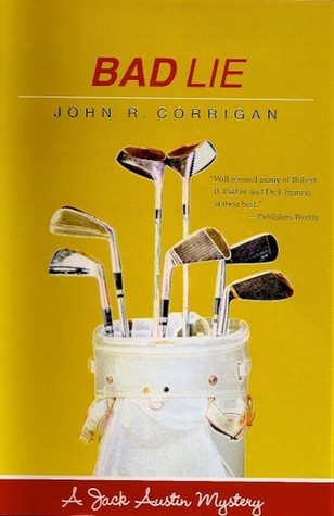 Bad Lie (Jack Austin Mystery, #4) John R. Corrigan
